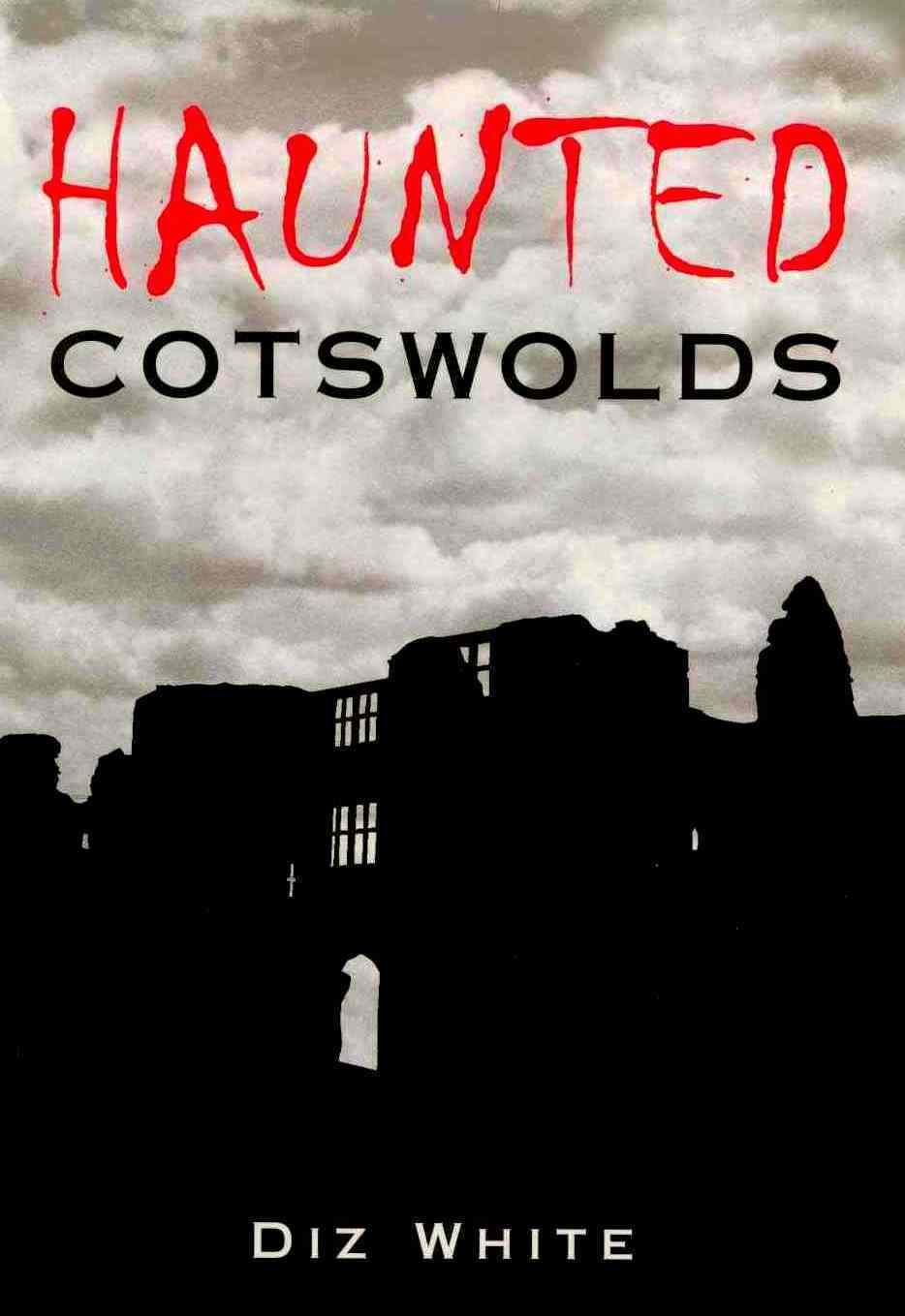 Diz White S New Book Haunted Cotswolds Out Halloween