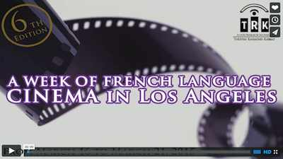 A Week of French Language Cinema in Los Angeles To view trailer, click image above or: https://vimeo.com/119601344